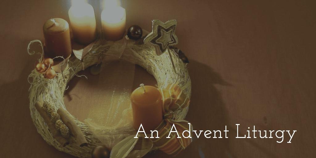 An Advent Liturgy