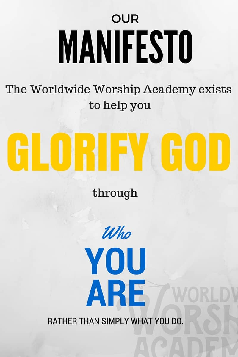 The Worldwide Worship Academy exists to help you glorify God through who you are rather than simply what you do.