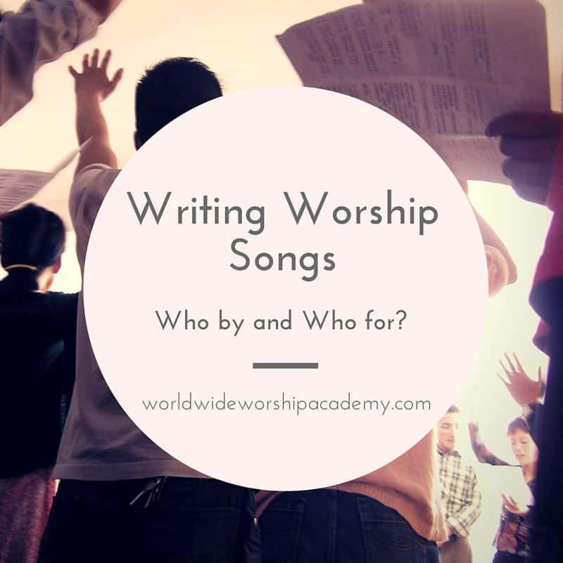 Writing Worship Songs